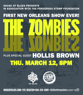 THE ZOMBIES plus special guest Hollis Brown, Thursday March 12, 2015 at 8pm at the House of Blues 225 Decatur St., New Orleans, LA.